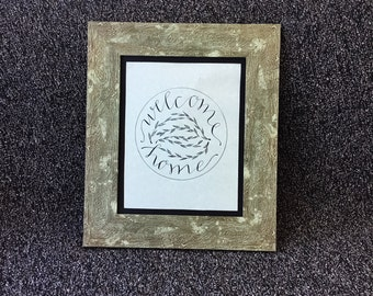 """8x10 Framed Calligraphy - """"Welcome Home"""""""