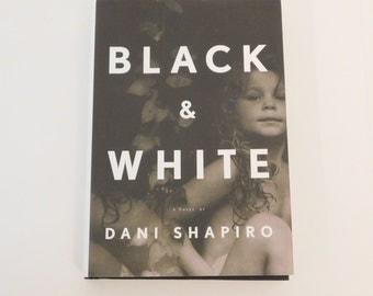 Black & White Signed Dani Shapiro 1st Edition Hard Cover 2007