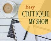 Critique my Etsy Shop! Custom critique, Seller help, Storefront review, SEO help, Store critique, Store audit, Shop audit, Photos, Sales