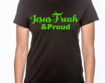 Jesus Freak & Proud Christian Shirt/T-shirt