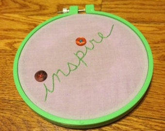 inspire - embroidery hoop art