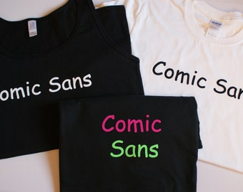 Customised Comic Sans T-shirts