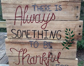 Entire store 20% off list price- coupon code: Store20- Always Thankful Reclaimed wood sign