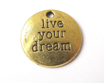 Golden or silver live your dream charm 20mm