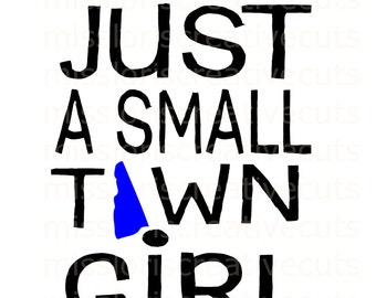 Just a small town girl New Hampshire  SVG Cut file  Cricut explore file scrapbook vinyl decal wood sign cricut cameo Commercial use