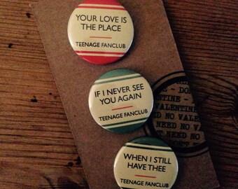 Teenage Fanclub (Set 1) - 3 Badge Set