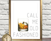 Call Me Old Fashioned Print, Old Fashioned Cocktail, Wall Art, Old Fashioned Print, Quote, Home Decor, Art, Bar Art, Cocktail, Kitchen Art