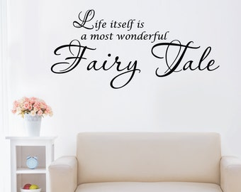 Life Is A Fairy Tale Home Wall Decal Sticker VC0081