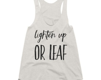 Lighten Up Or Leaf Shirt, Vegan shirt, Vegetarian, Health, Fitness