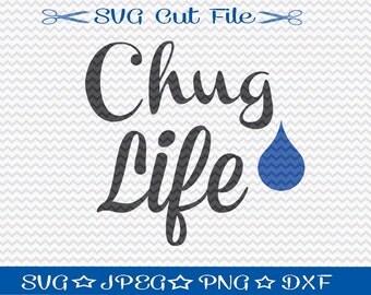 Chug Life SVG File / SVG Cut File /  SVG Download / Silhouette Cameo / Digital Download / svg for Water Bottle
