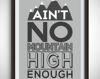 Ain't No Mountain High Enough Quote  A4