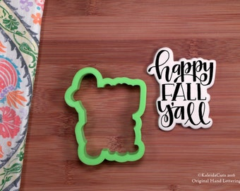 Happy Fall Y'all Cookie Cutter. Hand Lettered Cookie Cutter. Fall Cookie Cutter.Autumn Cookies. Unique Cookie Cutter. KaleidaCuts.