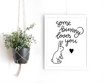 PRINTABLE Some Bunny Loves You Art print | 8x10"