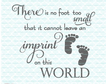 No Foot Too Small Quote svg Baby svg Baby Quote SVG Infant Loss svg dxf eps jpg svg nursery quote svg nursery svg baby feet svg
