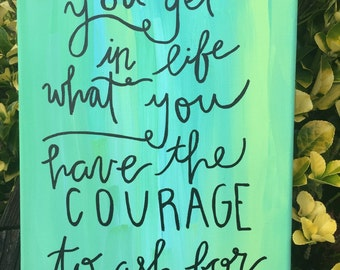 You Get What You Have The Courage To Ask For- Oprah Winfrey Quote on Canvas