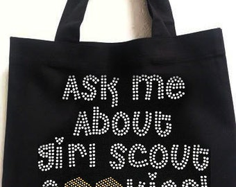 Ask Me About Girl Scout Cookies! Iron On Rhinestone/ Girs Scout black totebag