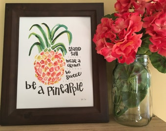 Be a Pineapple, Pineapple Art, Kitchen Art, Girls Room Art, Pineapple Theme, Inspirational Quote, Pineapple Handmade Watercolor Art Print