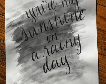 Watercolor and Hand Drawn Calligraphy You're My Sunshine on a Rainy Day Print