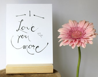 Love card, anniversary card, card valentine, I love you more, I love you card, compliment card, gift card, greeting card, thank you card