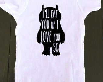 Baby Onesie - Where the Wild Things Are - I'll Eat You Up I Love You So - Cute Baby Onesies