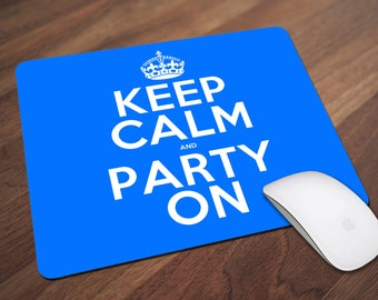 Keep Calm Mouse Pad, Keep Calm and Party On Mouse Pad, Office Gift, Co-Worker Gift, Boss Gift, Student Gift