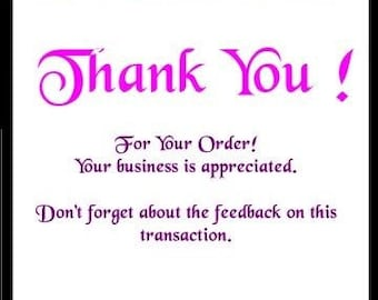 Thank You For Your Order, Your Business Is Appreciated Don't Forget About The Feedback on the Transaction Card Blank Back For Personal Note,