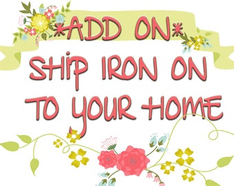 Add-On Iron On Shipped Directly to you