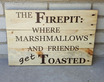 Firepit: Where Marshmallows and Friends get Toasted Pallet Sign (18x12)