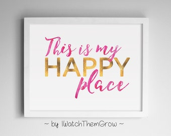 "Pink and Gold ""This Is My Happy Place"" Printable Wall Art, Typography Print, Teen Bedroom Decor, 8x10 + 11x14 JPEG INSTANT DOWNLOAD"