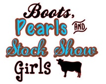 Boots, Pearls and Stock Show Girls, stock show girls, 4-H designs, t-shirt design,