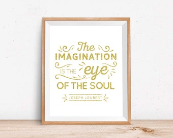 Creativity Quote - Printable Inspiration Quote - The Imagination is the Eye of the Soul - Gold - 8x10 - Wall Art, Wall Decor