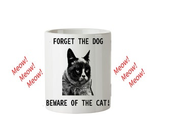 Mug... Forget The Dog, Beware Of The Cat!