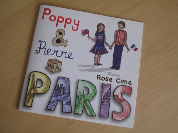 Poppy and Pierre in Paris : A bilingual children's book about the monuments of Paris