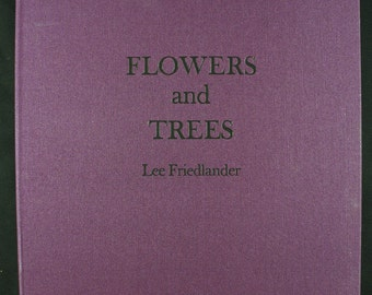 Lee Friedlander Flowers and Trees New & Signed Photography Book
