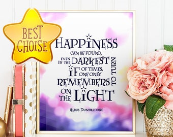 Happiness can be found Harry Potter Digital Download Quote Print Inspirational Instant Download Nursery Poster Albus Dumbledore Wall Art
