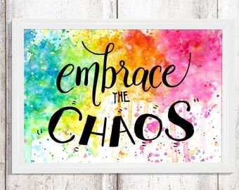 Embrace the chaos, fun quotes, printable quotes, quote art