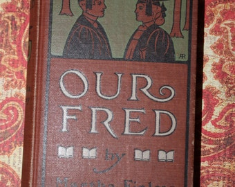 Our Fred by Martha Finley author of Elsie Dinsmore 1874