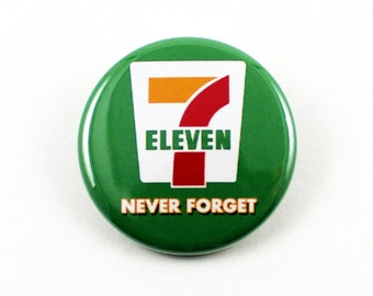 7/11 Never Forget 1 1/4 inch pinback button - Anti Trump Drumpf Campaign pin fun 7-11