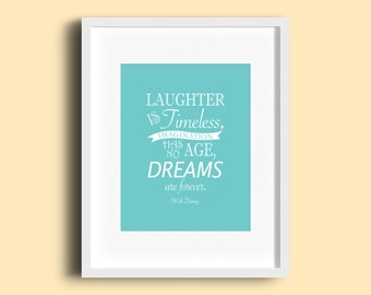 Walt Disney Quote Wall Art - Laughter is Timeless, Imagination Has No Age, Dreams are Forever