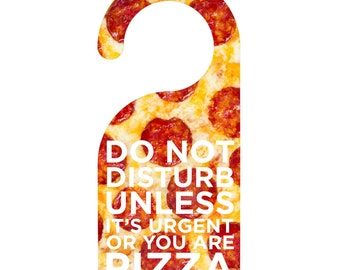 Do Not Disturb Unless You Are Pizza Door Hanger
