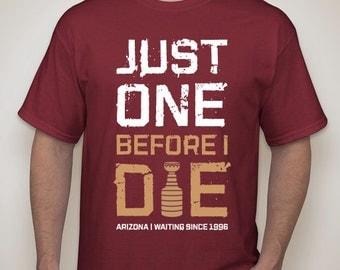 Arizona Coyotes - Just One Before I Die - T-Shirt - NHL