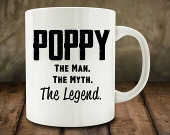 Poppy The Man The Myth The Legend mug, funny Grandfather mug (M847)