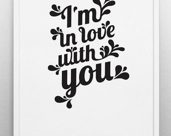 I'm in love with you, Black & white art, Romantic poster, Scandinavian, Wedding, Anniversary, Monochrome, Typograph