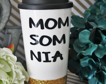 mom coffee mug, momsomnia, mom mug, mom gift, gift for mom, mug for mom, funny mom mug, tumbler, glitter tumbler, cute tumblers, cute gift
