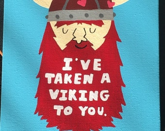 I've Taken a Viking to You Canvas