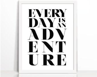 Everyday is an adventure, Motivational Printables, Black, Travel, Typography Print, Printable, Wall Decor, advanture, Motivational, Positive