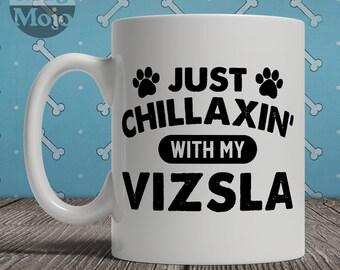 Vizsla Mug - Just Chillaxin' With My Vizsla - Funny Coffee Mug For Dog Lovers