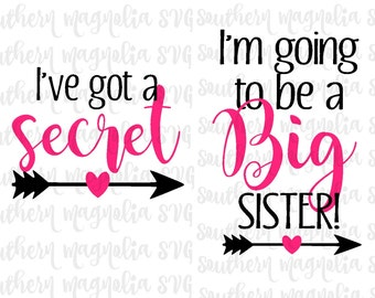 I've Got a Secret - I'm Going to Be a Big Sister- Arrows - Silhouette - Cricut - Cut File - SVG Design - Pregnancy Announcement - Big Sister