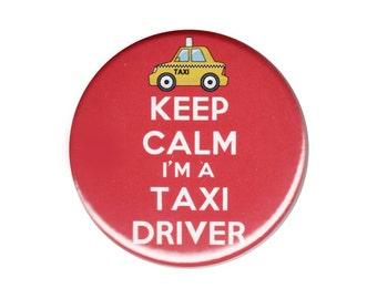 Keep Calm I'm A Taxi Driver Button Badge Pin