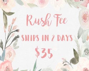 Rush Fee - Ships in 2 Days